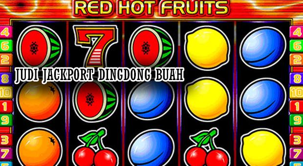Judi jackpot dingdong buah
