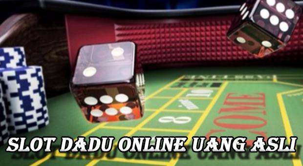 Slot dadu online uang asli